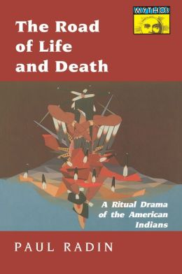 The Road of Life and Death: A Ritual Drama of the American Indians