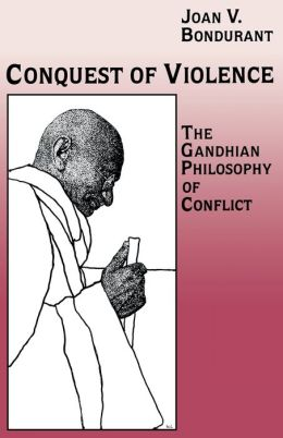 Conquest of Violence: The Gandhian Philosophy of Conflict. With a new epilogue by the author