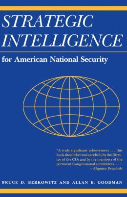 Strategic Intelligence for American National Security: (Paperback with new afterword)