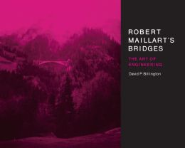 Robert Maillart's Bridges: The Art of Engineering