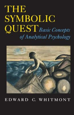 The Symbolic Quest: Basic Concepts of Analytical Psychology. (Expanded edition)