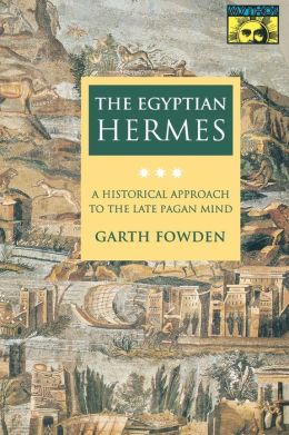 The Egyptian Hermes: A Historical Approach to the Late Pagan Mind