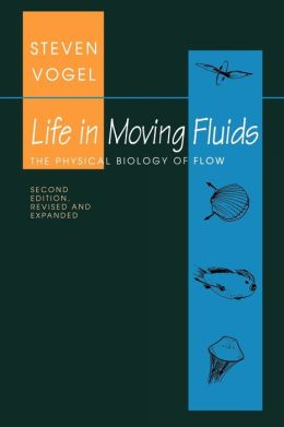 Life in Moving Fluids: The Physical Biology of Flow (Second edition)