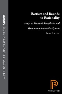 Barriers and Bounds to Rationality: Essays on Economic Complexity and Dynamics in Interactive Systems