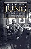The Essential Jung: Selected Writings Introduced by Anthony Storr