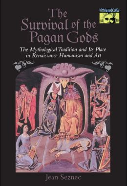 The Survival of the Pagan Gods: The Mythological Tradition and Its Place in Renaissance Humanism and Art