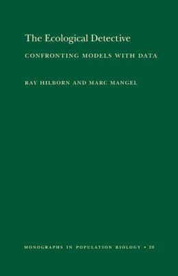 The Ecological Detective: Confronting Models with Data (MPB-28)