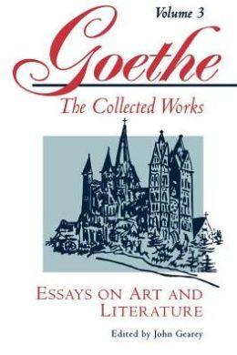 Goethe, Volume 3: Essays on Art and Literature