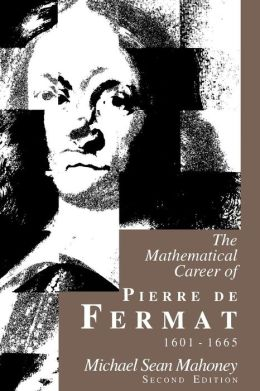 The Mathematical Career of Pierre de Fermat, 1601-1665