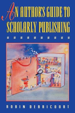 An Author's Guide to Scholarly Publishing