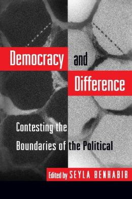 Democracy and Difference: Contesting the Boundaries of the Political