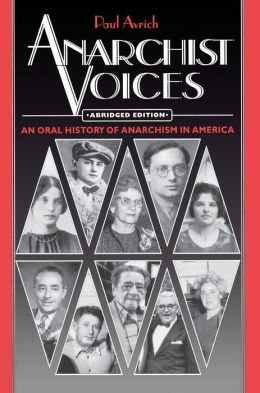 Anarchist Voices: An Oral History of Anarchism in America. Abridged paperback edition