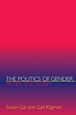 The Politics of Gender after Socialism: A Comparative-Historical Essay