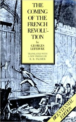 The Coming of the French Revolution: With a new preface by R.R. Palmer