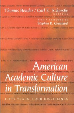 American Academic Culture in Transformation: Fifty Years, Four Disciplines
