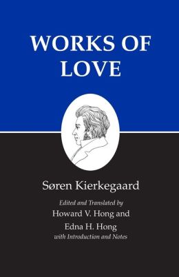 Kierkegaard's Writings, XVI: Works of Love