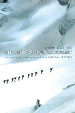 Life and Death on Mt. Everest: Sherpas and Himalayan Mountaineering