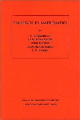 Prospects in Mathematics. (AM-70)
