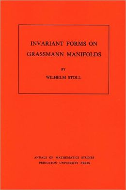 Invariant Forms on Grassmann Manifolds. (AM-89)
