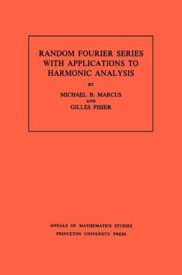 Random Fourier Series with Applications to Harmonic Analysis. (AM-101)