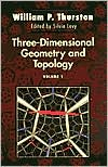 Three-Dimensional Geometry and Topology: Volume 1
