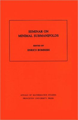 Seminar On Minimal Submanifolds. (AM-103)