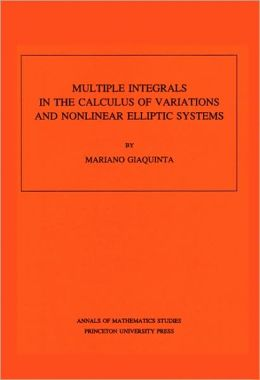 Multiple Integrals in the Calculus of Variations and Nonlinear Elliptic Systems. (AM-105)