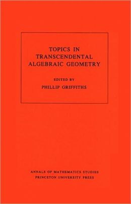 Topics in Transcendental Algebraic Geometry. (AM-106)