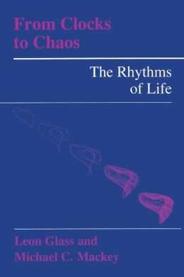 From Clocks to Chaos: The Rhythms of Life