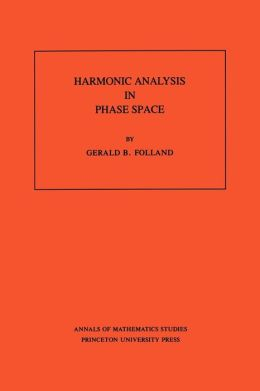 Harmonic Analysis in Phase Space. (AM-122)
