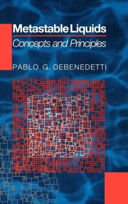 Metastable Liquids: Concepts and Principles