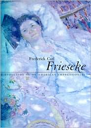 Frederick Carl Frieseke: The Evolution of an American Impressionist