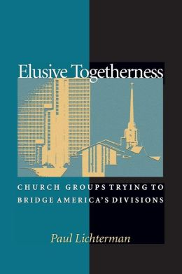 Elusive Togetherness: Church Groups Trying to Bridge America's Divisions
