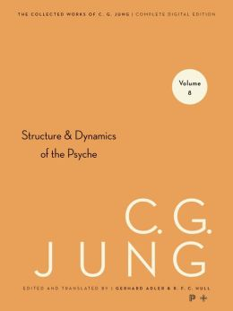 Collected Works of C.G. Jung, Volume 8: Structure & Dynamics of the Psyche