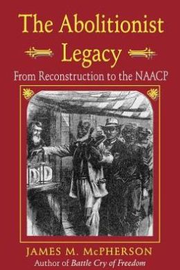 The Abolitionist Legacy: From Reconstruction to the NAACP
