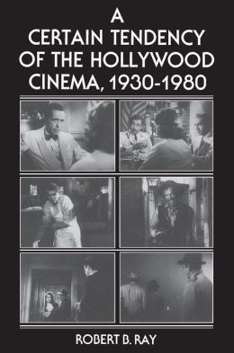 A Certain Tendency of the Hollywood Cinema, 1930-1980