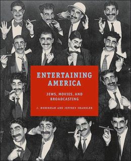 Entertaining America: Jews, Movies, and Broadcasting