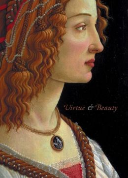 Virtue and Beauty: Leonardo's Ginevra de' Benci and Renaissance Portraits of Women