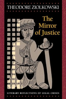 The Mirror of Justice: Literary Reflections of Legal Crises