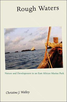 Rough Waters: Nature and Development in an East African Marine Park