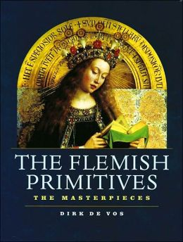 The Flemish Primitives: The Masterpieces