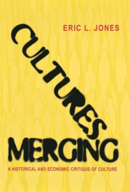 Cultures Merging: A Historical and Economic Critique of Culture