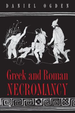 Greek and Roman Necromancy