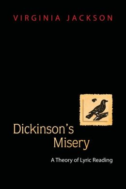 Dickinson's Misery: A Theory of Lyric Reading