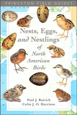 A Guide to the Nests, Eggs, and Nestlings of North American Birds