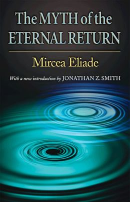 The Myth of the Eternal Return: Cosmos and History