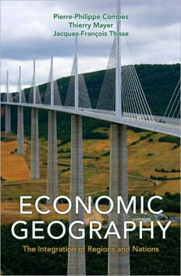 Economic Geography: The Integration of Regions and Nations