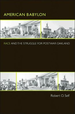American Babylon: Race and the Struggle for Postwar Oakland