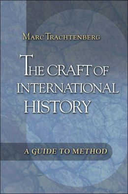 The Craft of International History: A Guide to Method