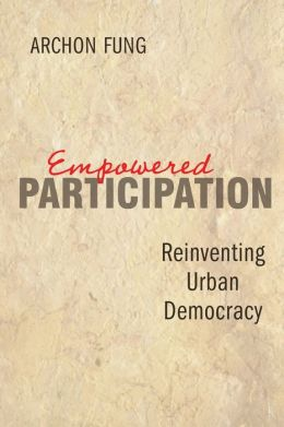 Empowered Participation: Reinventing Urban Democracy